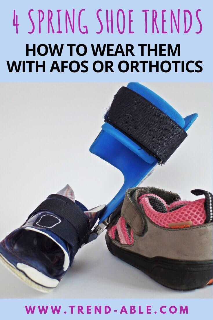 1e88811abf9 4 ESSENTIAL SPRING SHOE TRENDS   MY PICKS FOR ORTHOTIC   AFO ...