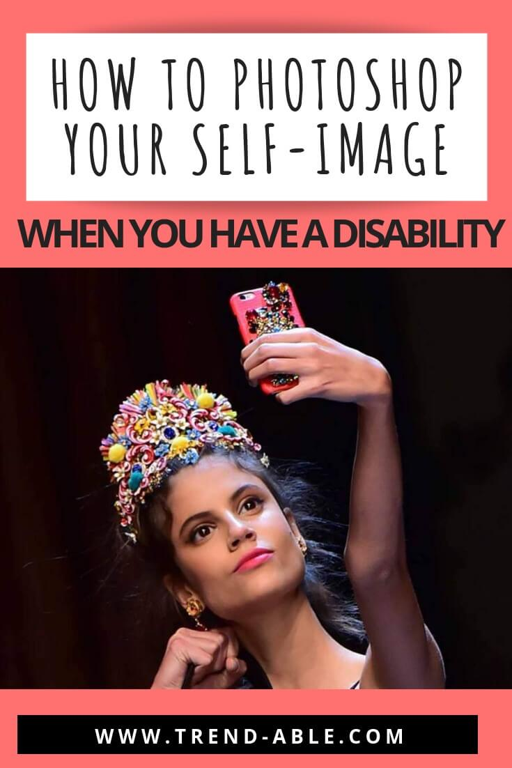Disability and self confidence - Photoshop your Self-Image