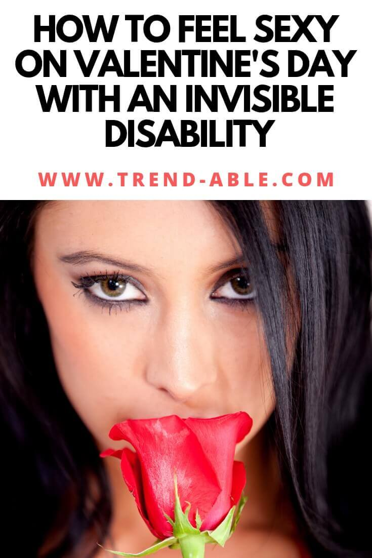 How to look & feel sexy on Valentine's Day with an invisible disability, afos and neuropathy.