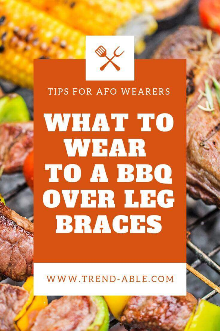 Clothes & shoes to wear with leg braces / afos for an outdoor party